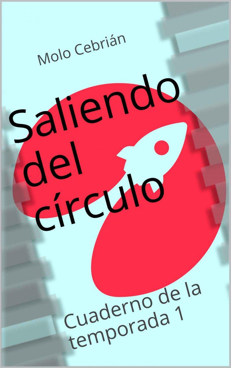 Saliendo del círculo | Cuaderno de la temporada 1